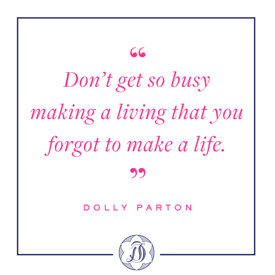 Dolly Parton quotes about living a life