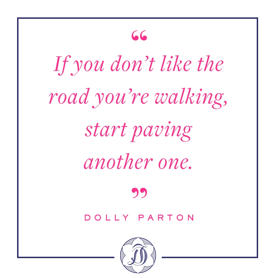 Dolly Parton quotes about road you're walking